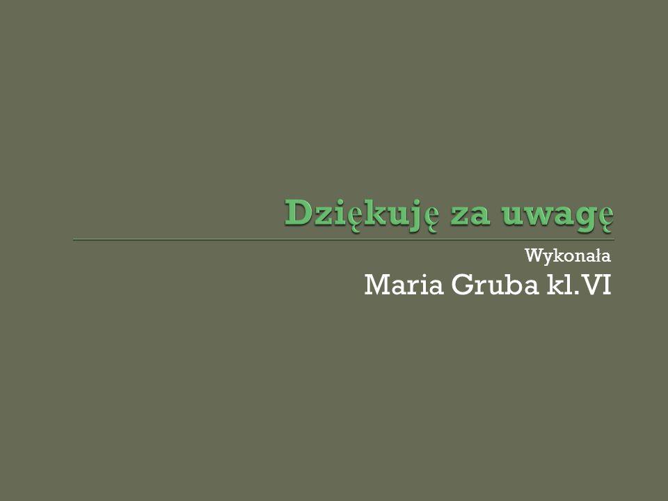 Wykona ł a Maria Gruba kl.VI