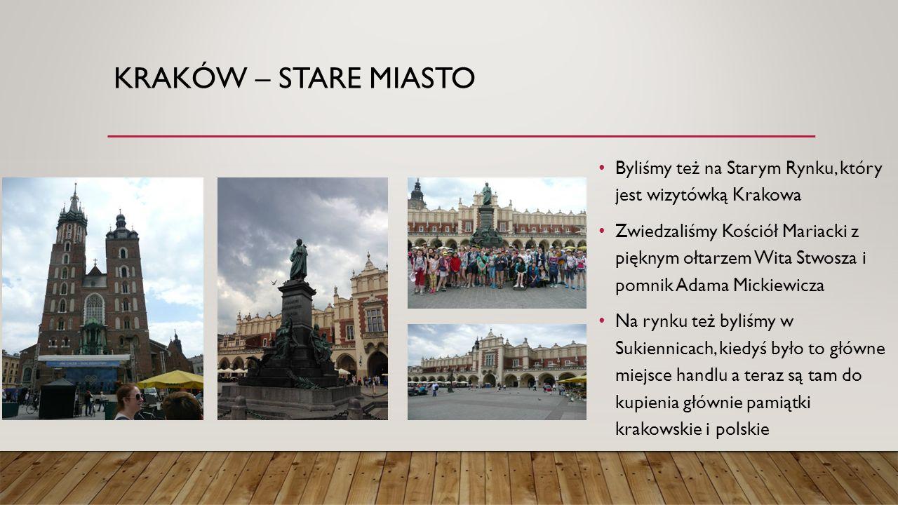 KRAKÓW – STARE MIASTO Byliśmy też na Starym Rynku, który jest wizytówką Krakowa Zwiedzaliśmy Kościół Mariacki z pięknym ołtarzem Wita Stwosza i pomnik