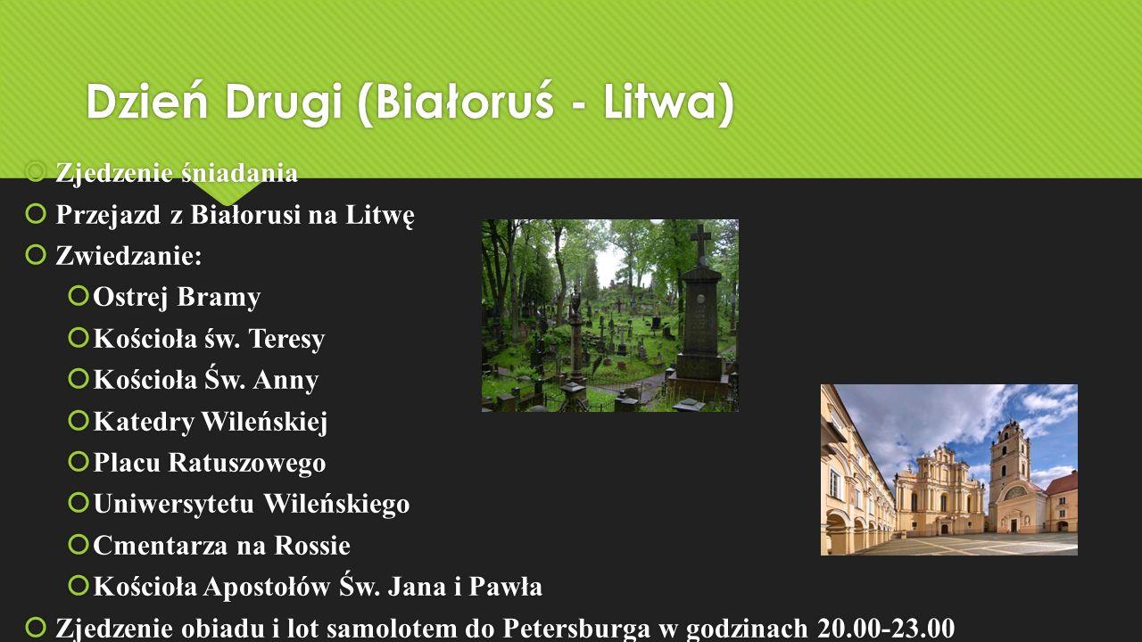 Dzień Drugi (Białoruś - Litwa)  Zjedzenie śniadania  Przejazd z Białorusi na Litwę  Zwiedzanie:  Ostrej Bramy  Kościoła św.