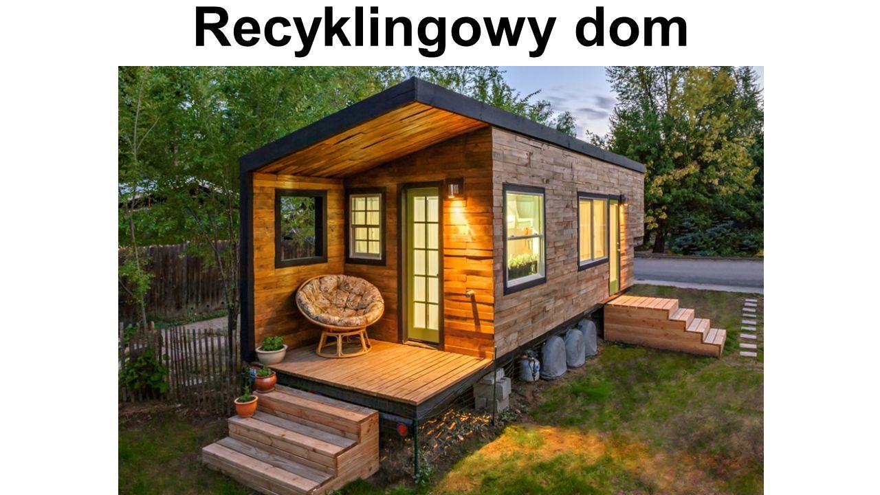 Recyklingowy dom