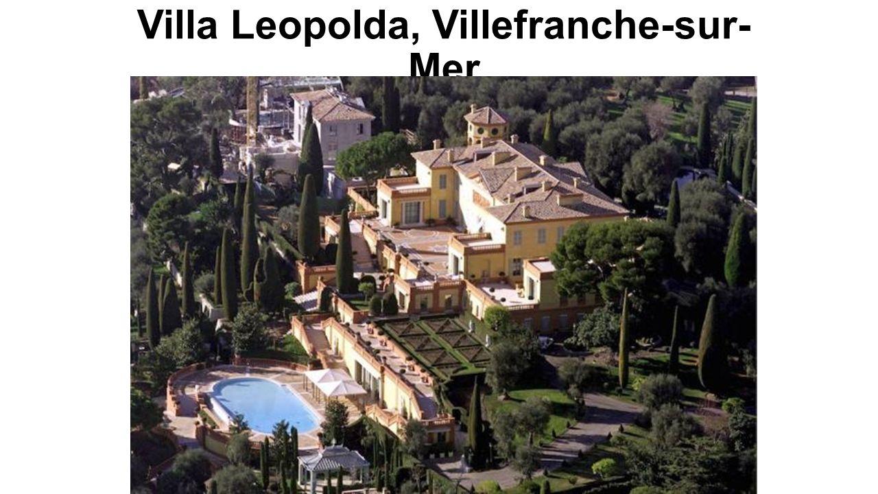 Villa Leopolda, Villefranche-sur- Mer