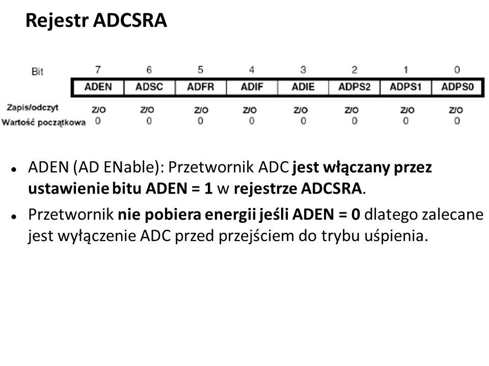 Rejestr ADCSRA ADEN (AD ENable): Przetwornik ADC jest włączany przez ustawienie bitu ADEN = 1 w rejestrze ADCSRA.