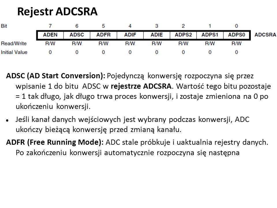Rejestr ADCSRA ADSC (AD Start Conversion): Pojedynczą konwersję rozpoczyna się przez wpisanie 1 do bitu ADSC w rejestrze ADCSRA.