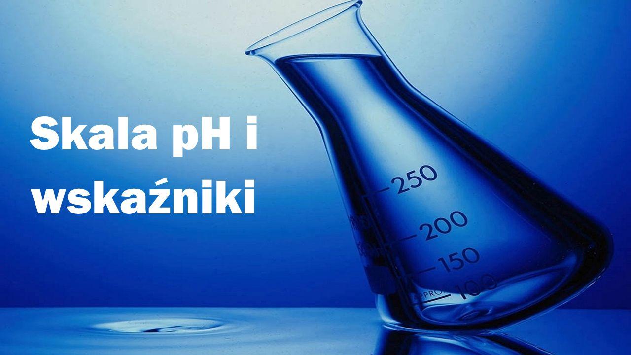 Skala pH i wskaźniki