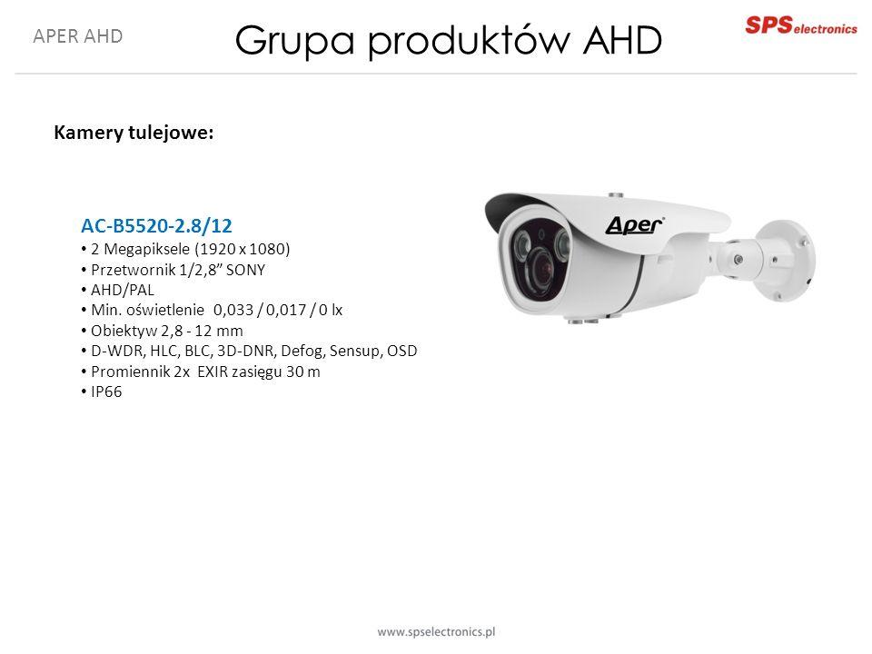 APER AHD Grupa produktów AHD Kamery tulejowe: AC-B5520-2.8/12 2 Megapiksele (1920 x 1080) Przetwornik 1/2,8 SONY AHD/PAL Min.