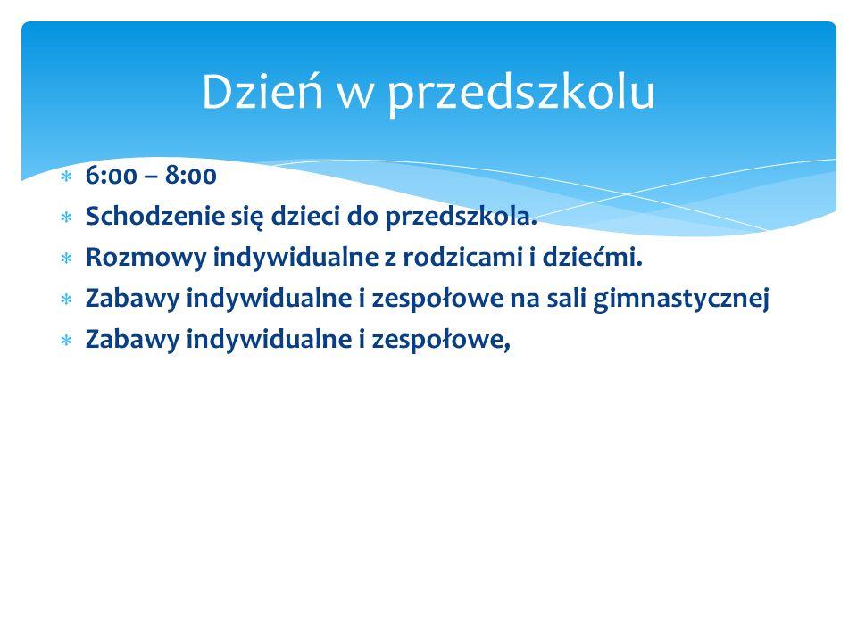 8.00-13.00 REALIZACJA TREŚCI PODSTAWY PROGRAMOWEJ 8:00-9:00  Ćwiczenia poranne lub zabawa ruchowa.