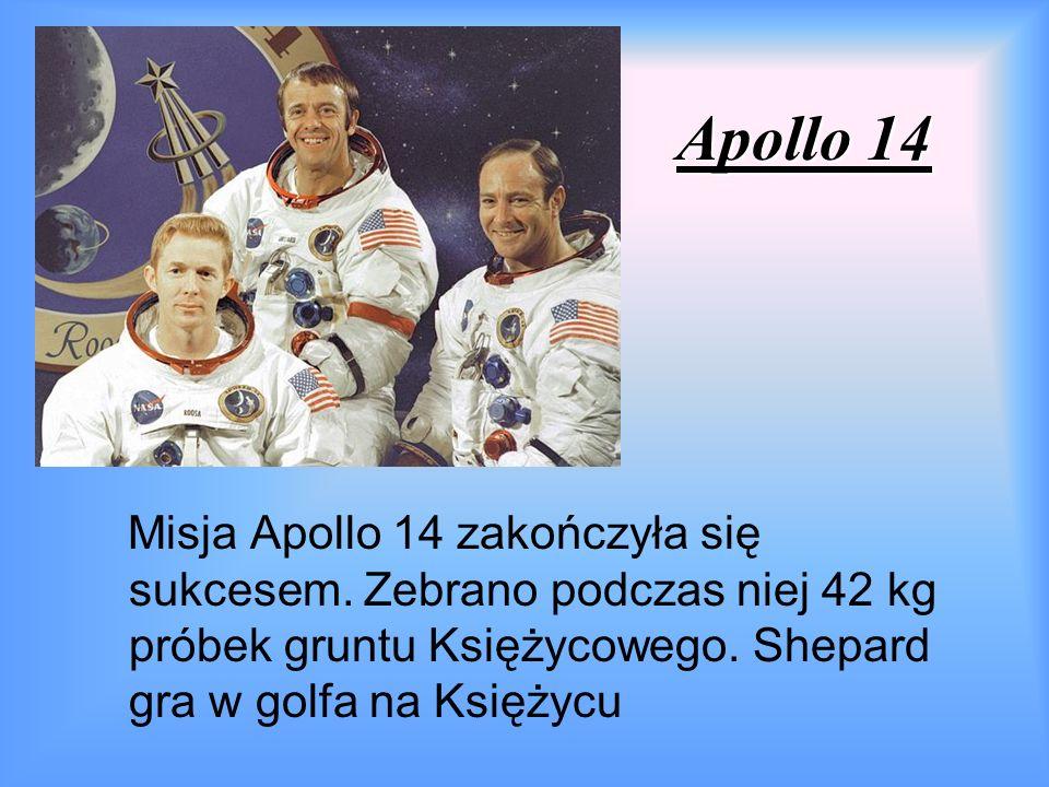 Apollo 14 Misja Apollo 14 zakończyła się sukcesem.
