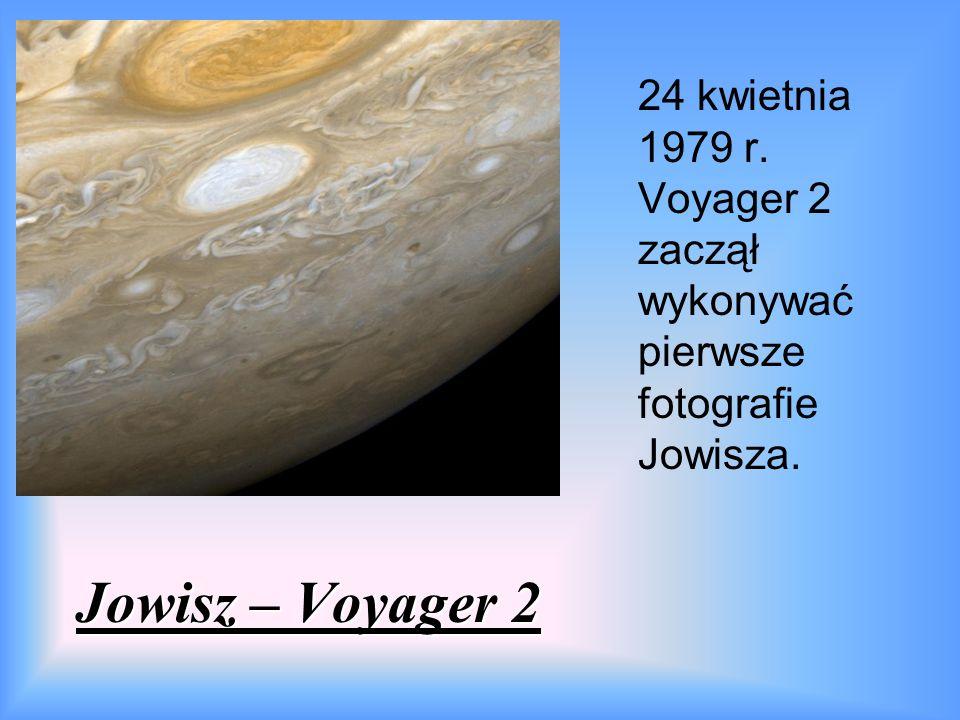Jowisz – Voyager 2 24 kwietnia 1979 r. Voyager 2 zaczął wykonywać pierwsze fotografie Jowisza.