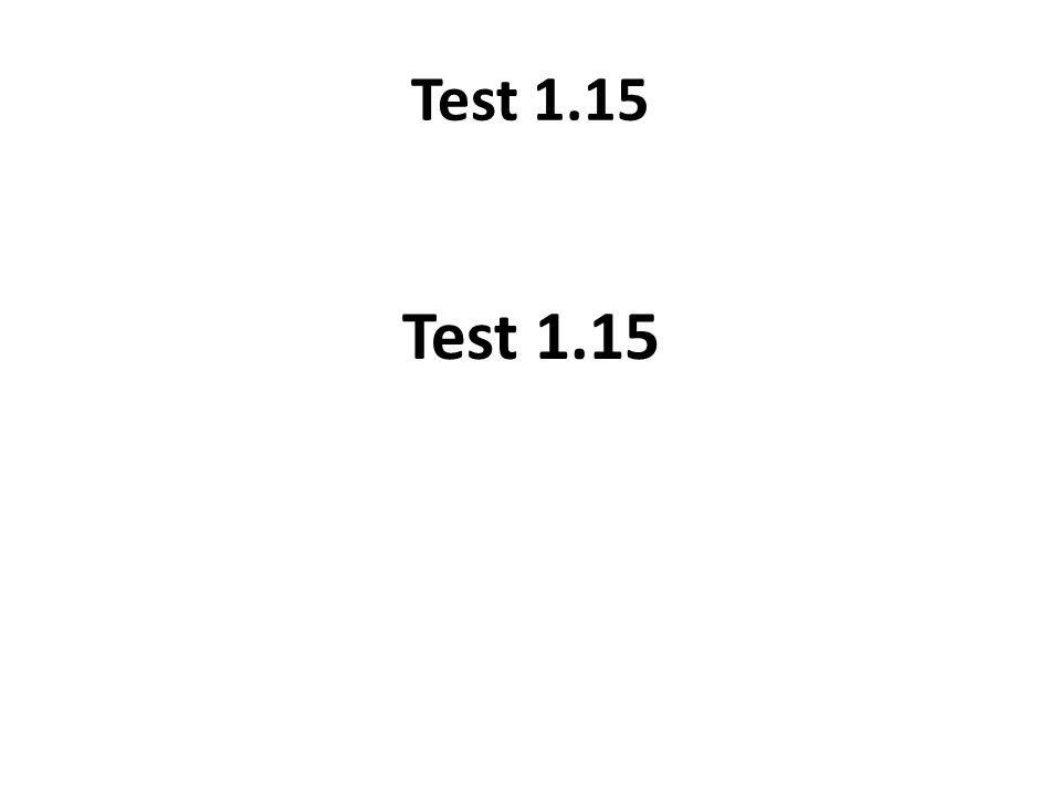 Test 1.15