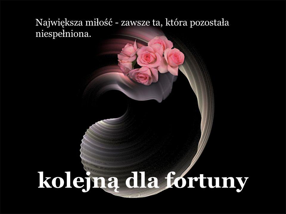 Nastepną dla miłości Kobieta wybaczy Ci wszystko, oprócz jednego: ze jej nie kochasz.