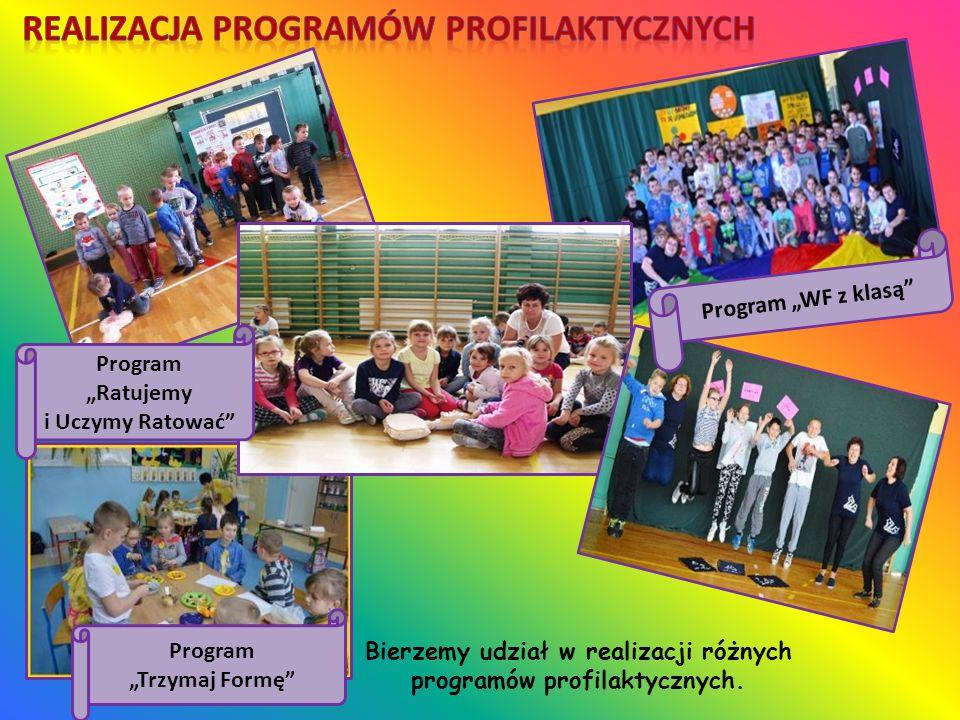 Bierzemy udział w realizacji różnych programów profilaktycznych.