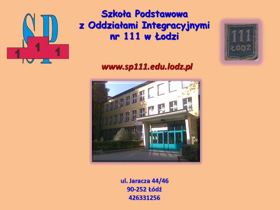 Szkoła Podstawowa z Oddziałami Integracyjnymi nr 111 w Łodzi www.sp111.edu.lodz.pl ul.