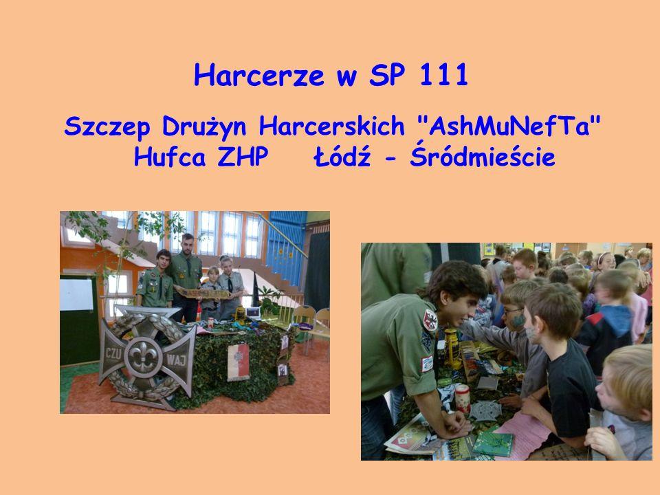 Harcerze w SP 111 Szczep Drużyn Harcerskich AshMuNefTa Hufca ZHP Łódź - Śródmieście