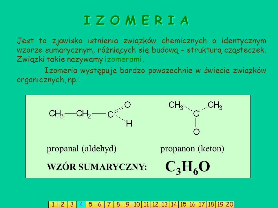 Jest to zjawisko istnienia związków chemicznych o identycznym wzorze sumarycznym, różniących się budową – strukturą cząsteczek.