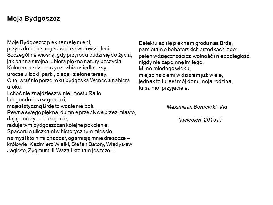Moja Bydgoszcz Moja Bydgoszcz pięknem się mieni, przyozdobiona bogactwem skwerów zieleni.