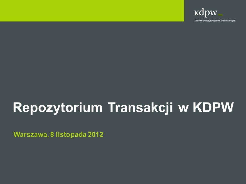 Repozytorium Transakcji w KDPW Warszawa, 8 listopada 2012