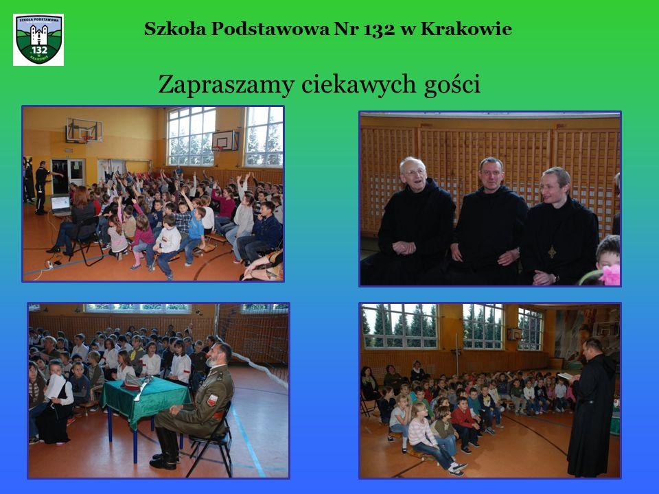 Zapraszamy ciekawych gości Szkoła Podstawowa Nr 132 w Krakowie