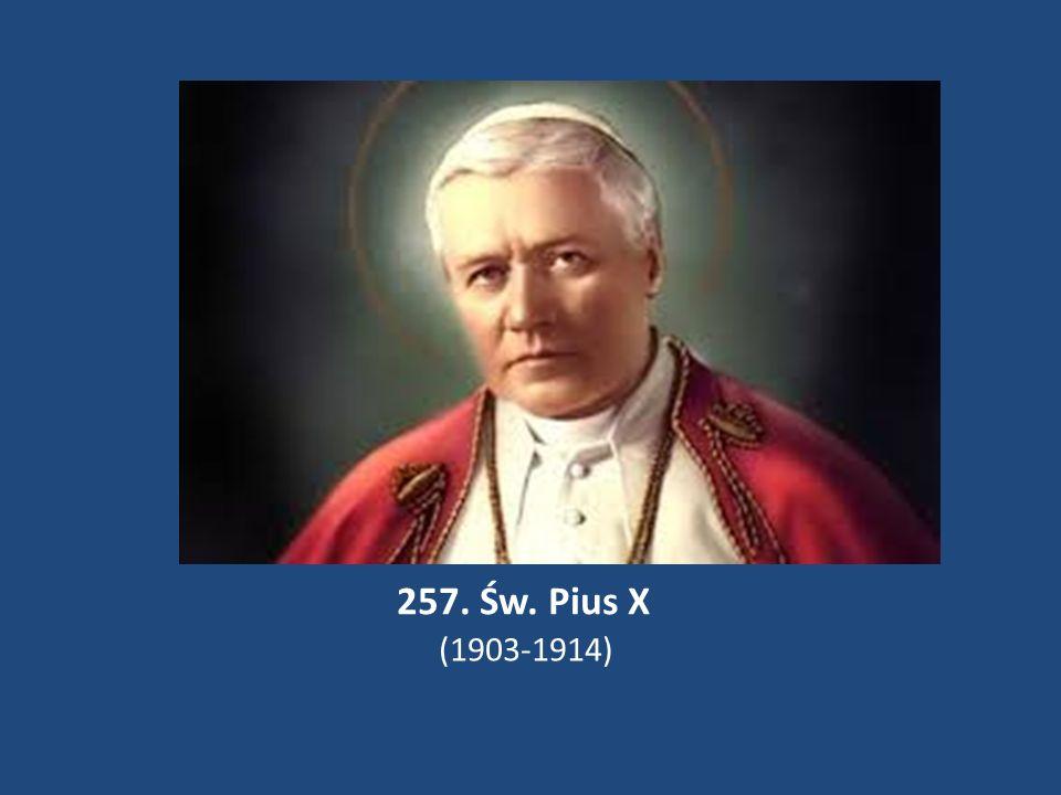 257. Św. Pius X (1903-1914)
