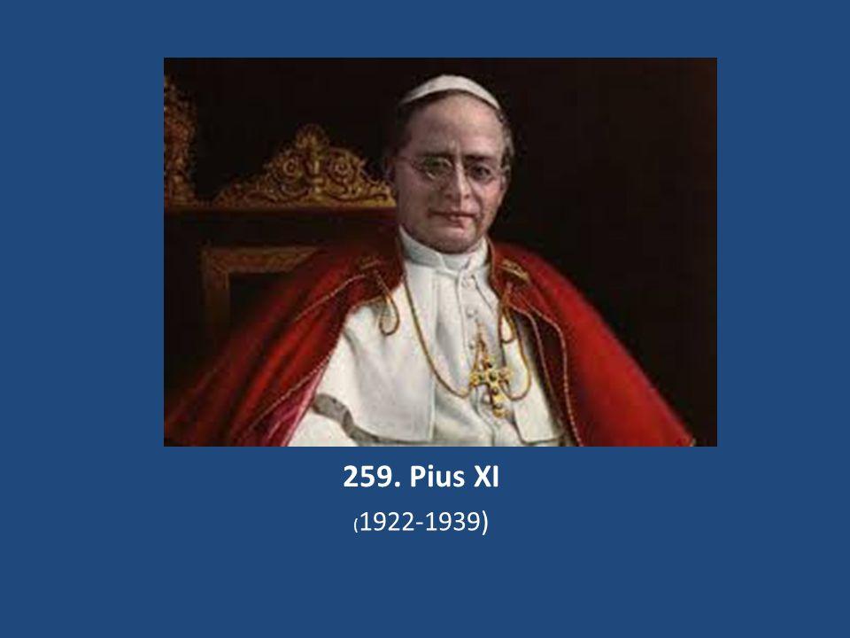259. Pius XI ( 1922-1939)