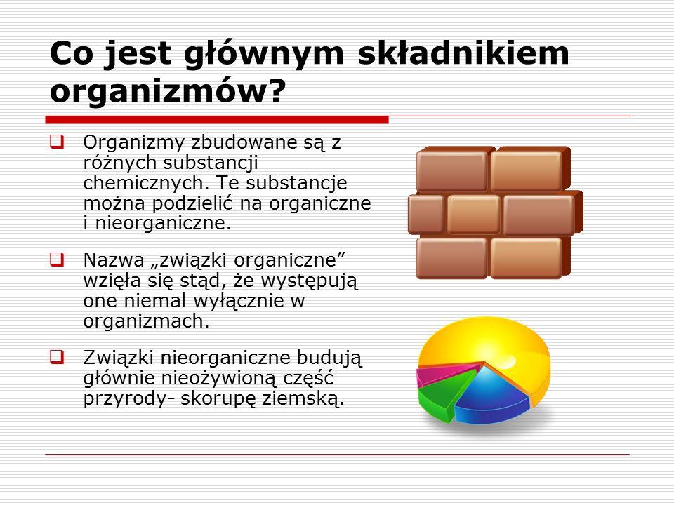 Substancje chemiczne Organiczne -Białka -Węglowodany (cukry) -Tłuszcze -Kwasy nukleinowe Nieorganiczne –Budują głównie skorupę ziemską.
