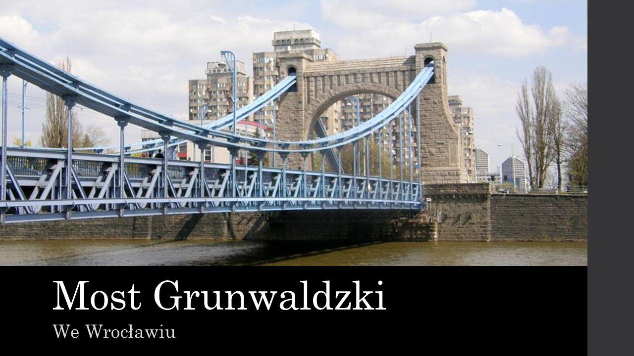 Położenie Jedna z ikon Wrocławia, potężny stalowy most wiszący, przerzucony nad południowym korytem Odry, w pobliżu ujścia Oławy.