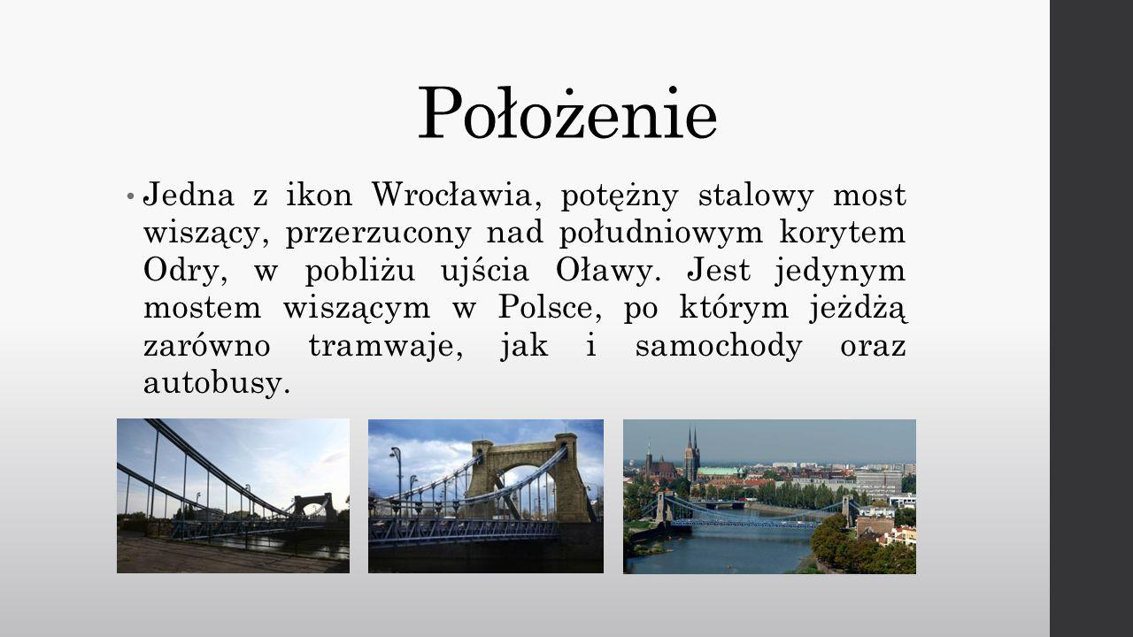 Powstanie mostu Konkurs na projekt mostu władze niemieckiego Breslau rozpisały w 1905 r.