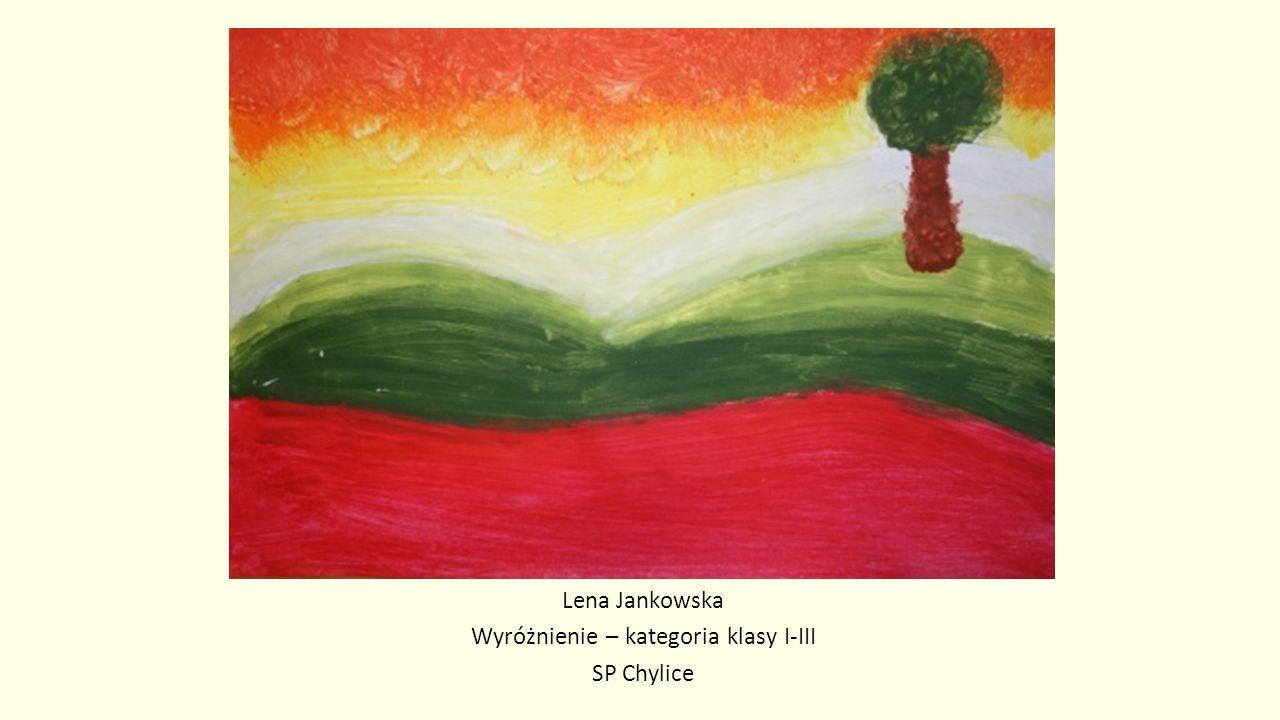 Lena Jankowska Wyróżnienie – kategoria klasy I-III SP Chylice