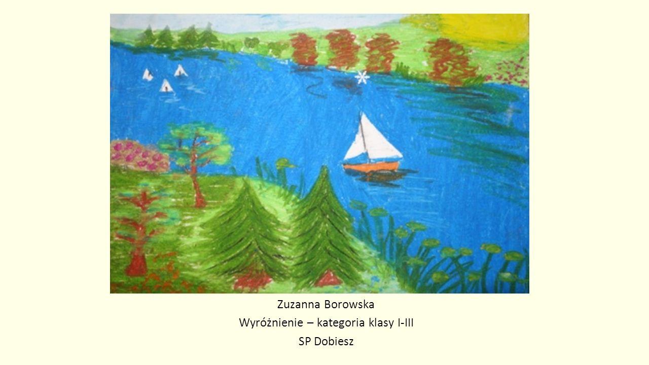 Zuzanna Borowska Wyróżnienie – kategoria klasy I-III SP Dobiesz