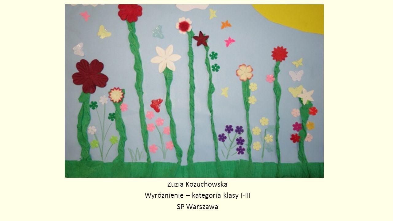 Zuzia Kożuchowska Wyróżnienie – kategoria klasy I-III SP Warszawa