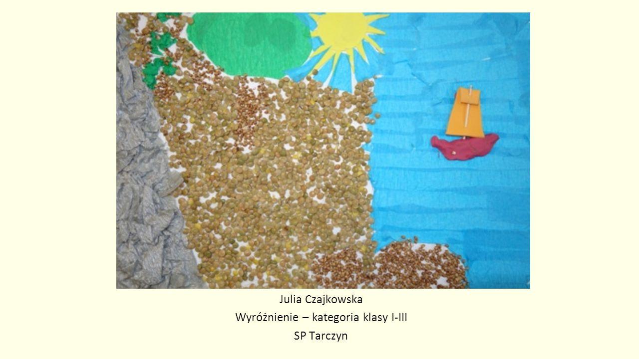 Julia Czajkowska Wyróżnienie – kategoria klasy I-III SP Tarczyn