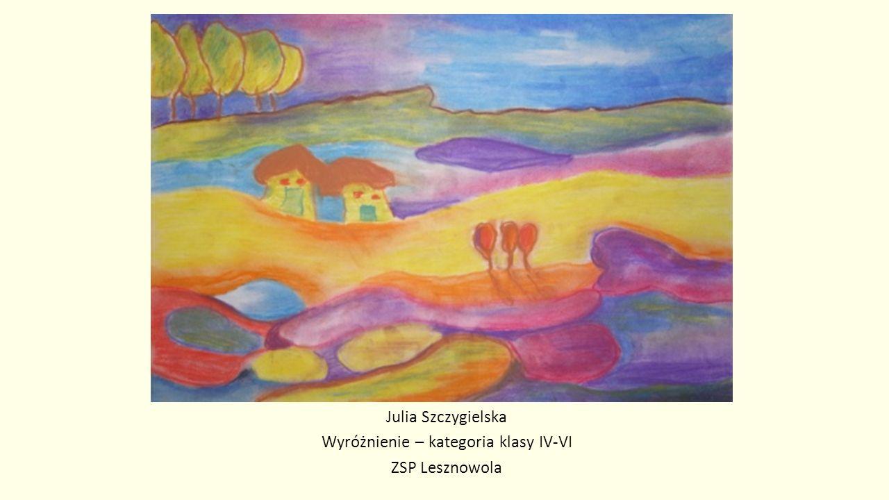 Julia Szczygielska Wyróżnienie – kategoria klasy IV-VI ZSP Lesznowola