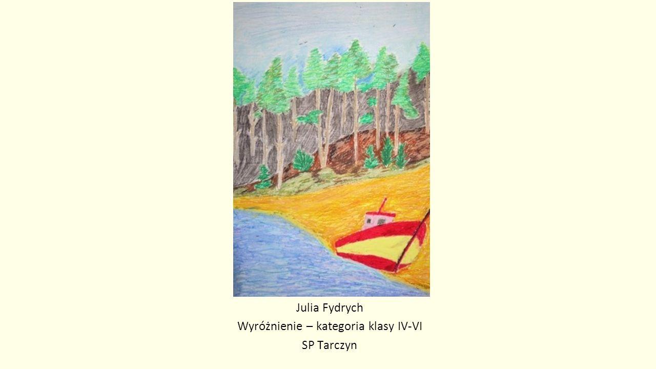 Julia Fydrych Wyróżnienie – kategoria klasy IV-VI SP Tarczyn