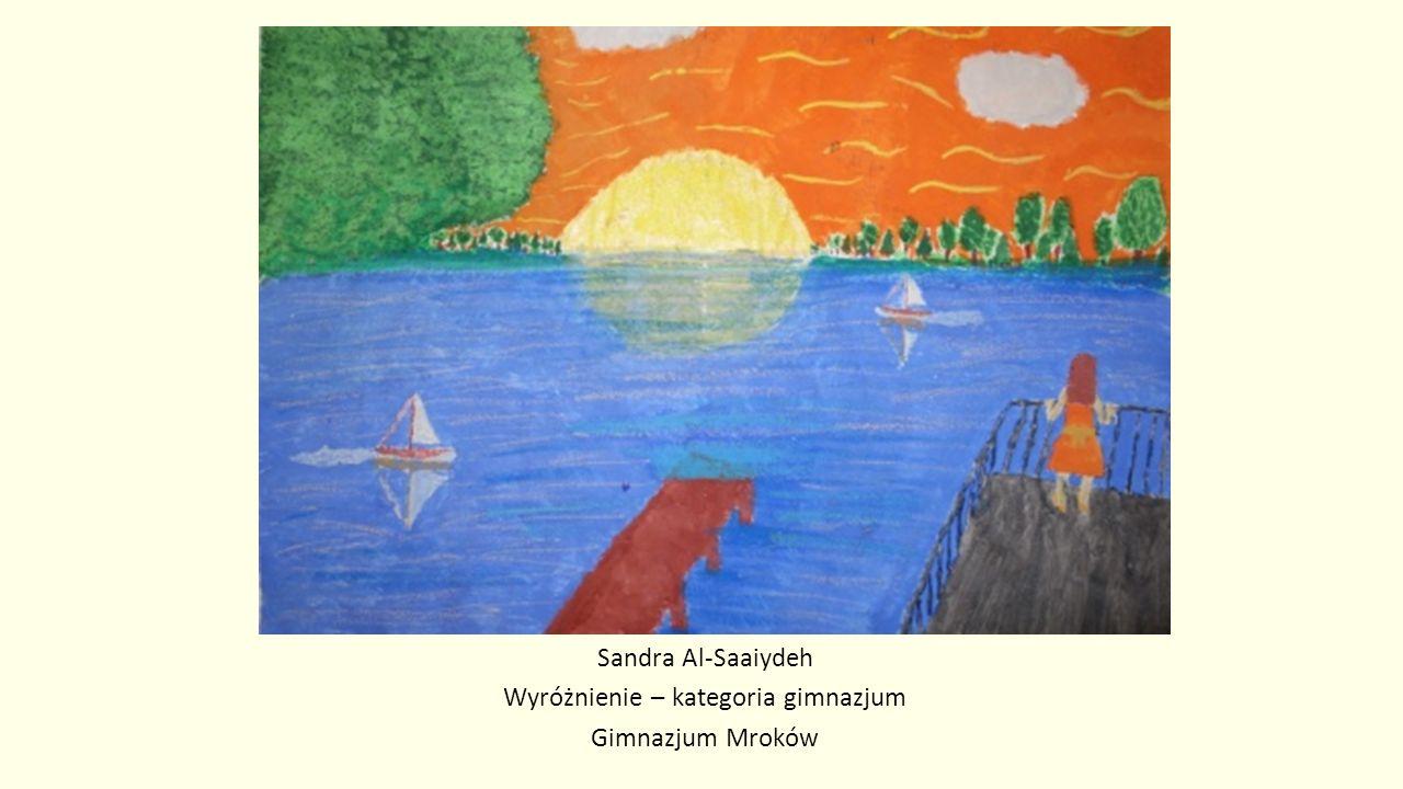 Sandra Al-Saaiydeh Wyróżnienie – kategoria gimnazjum Gimnazjum Mroków
