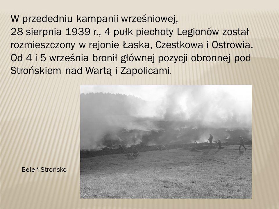 W przededniu kampanii wrześniowej, 28 sierpnia 1939 r., 4 pułk piechoty Legionów został rozmieszczony w rejonie Łaska, Czestkowa i Ostrowia. Od 4 i 5