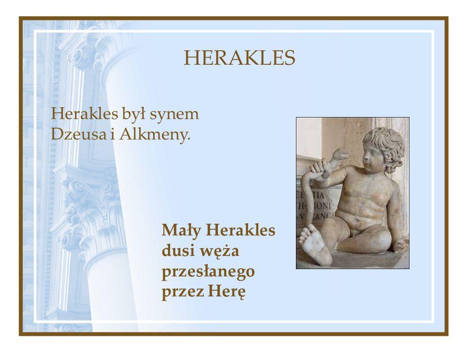 Mały Herakles dusi węża przesłanego przez Herę HERAKLES Herakles był synem Dzeusa i Alkmeny.