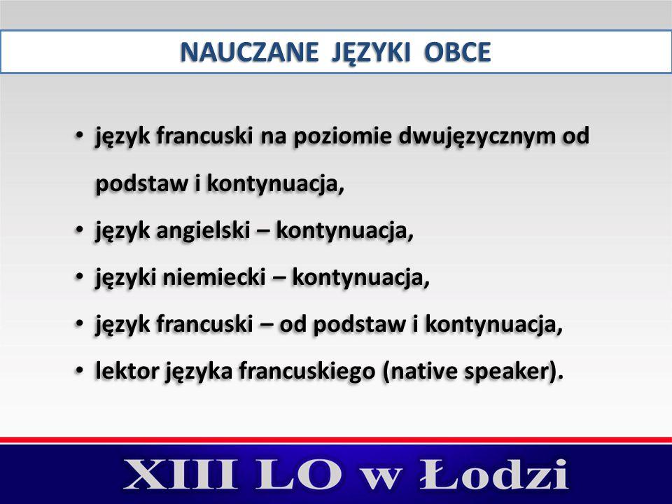 NAUCZANE JĘZYKI OBCE język francuski na poziomie dwujęzycznym od podstaw i kontynuacja, język angielski – kontynuacja, języki niemiecki – kontynuacja, język francuski – od podstaw i kontynuacja, lektor języka francuskiego (native speaker).