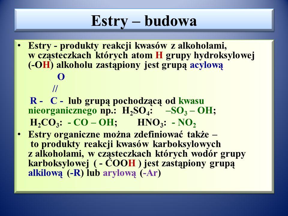Reakcje estryfikacji i estry -Estry kwasów karboksylowych, -Mechanizm reakcji estryfikacji, -Właściwości fizyczne estrów, -Właściwości chemiczne estrów -Woski -Estry nieorganiczne -Estry kwasów karboksylowych, -Mechanizm reakcji estryfikacji, -Właściwości fizyczne estrów, -Właściwości chemiczne estrów -Woski -Estry nieorganiczne