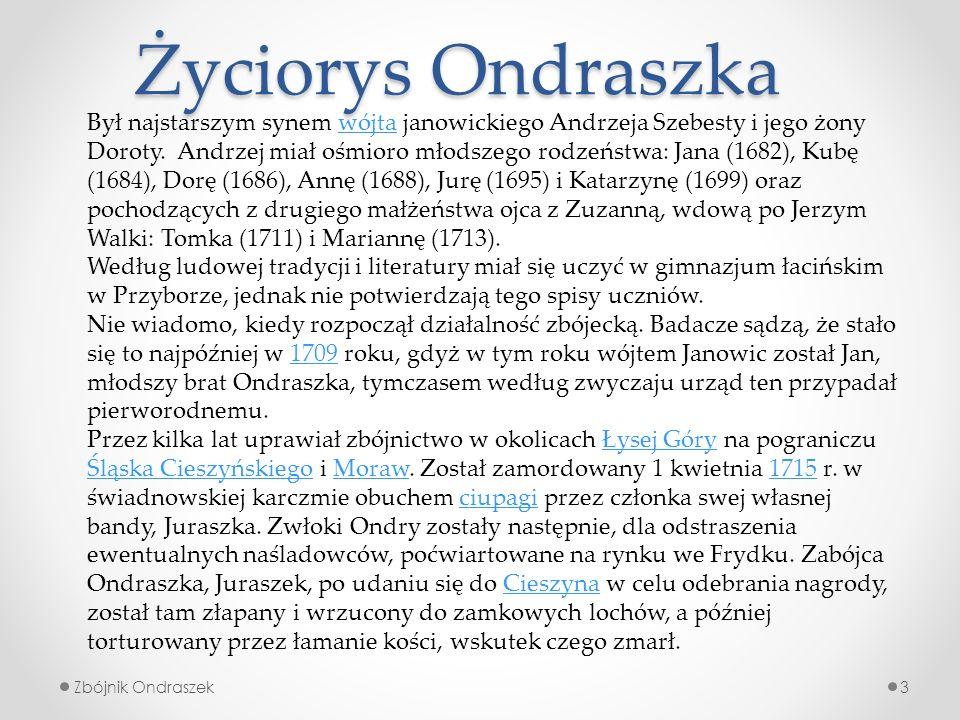 Ondraszek w twórczości : 4Zbójnik Ondraszek Józef Ondrusz – Cudowny chleb O Ondraszku i innych zbójnikach Gustaw Morcinek - Ondraszek
