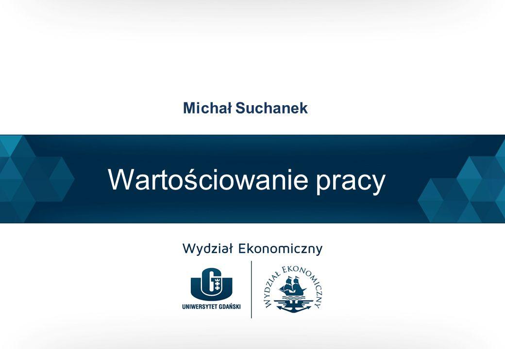 Wartościowanie pracy Michał Suchanek