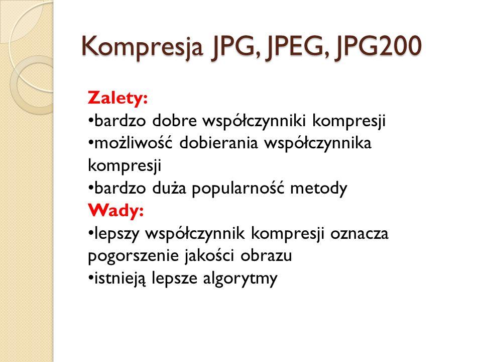 Kompresja JPG, JPEG, JPG200 Zalety: bardzo dobre współczynniki kompresji możliwość dobierania współczynnika kompresji bardzo duża popularność metody Wady: lepszy współczynnik kompresji oznacza pogorszenie jakości obrazu istnieją lepsze algorytmy