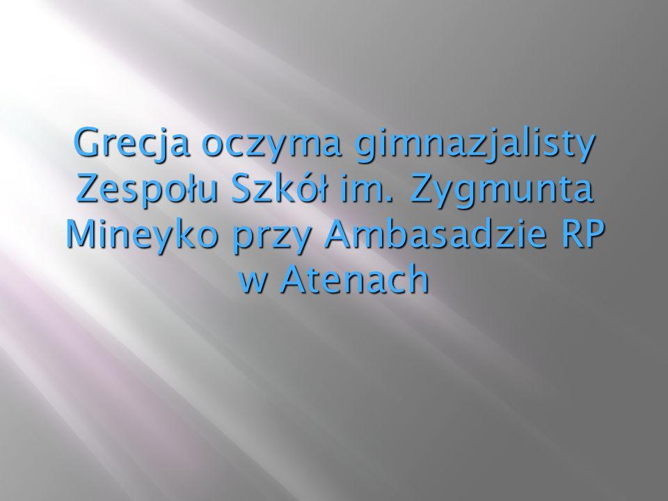 Grecja oczyma gimnazjalisty Zespo ł u Szkó ł im. Zygmunta Mineyko przy Ambasadzie RP w Atenach