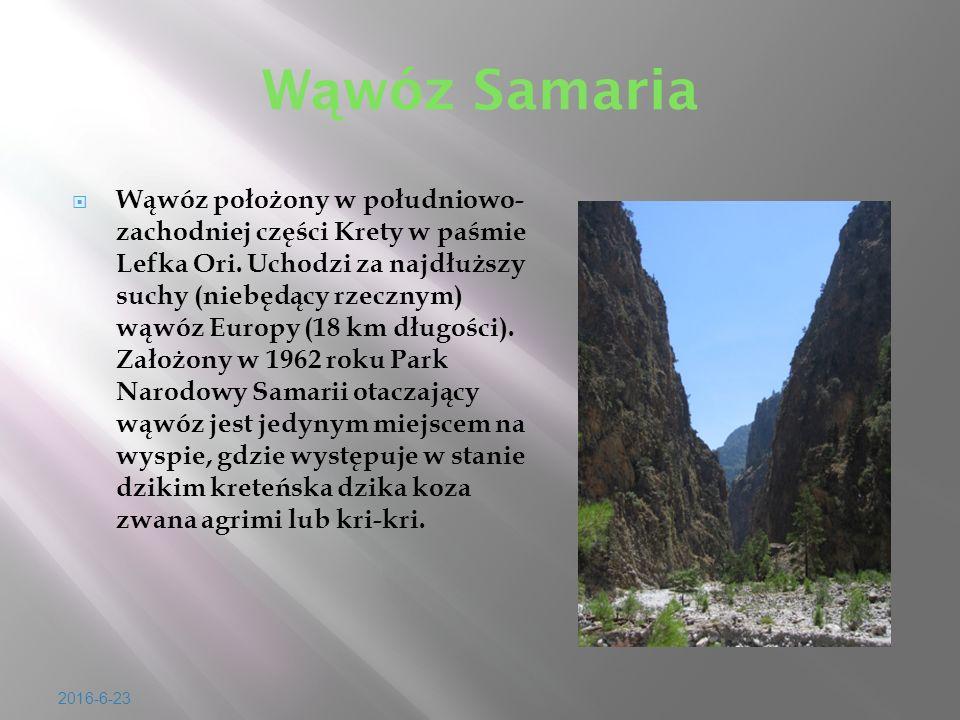 2016-6-23 W ą wóz Samaria  W ą wóz po ł o ż ony w po ł udniowo- zachodniej cz ęś ci Krety w pa ś mie Lefka Ori.