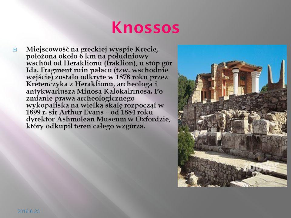 2016-6-23 Knossos  Miejscowo ść na greckiej wyspie Krecie, po ł o ż ona oko ł o 6 km na po ł udniowy wschód od Heraklionu (Iraklion), u stóp gór Ida.