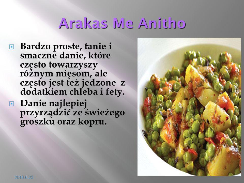 2016-6-23 Arakas Me Anitho  Bardzo proste, tanie i smaczne danie, które cz ę sto towarzyszy ró ż nym mi ę som, ale cz ę sto jest te ż jedzone z dodatkiem chleba i fety.