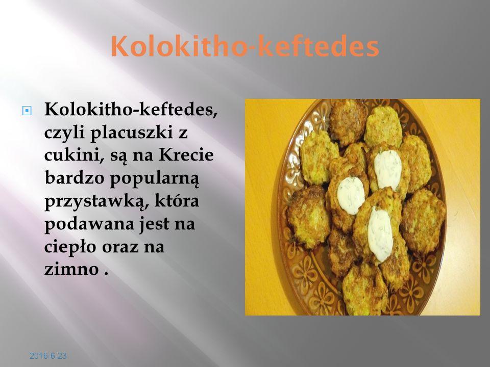 Kolokitho-keftedes  Kolokitho-keftedes, czyli placuszki z cukini, s ą na Krecie bardzo popularn ą przystawk ą, która podawana jest na ciep ł o oraz na zimno.