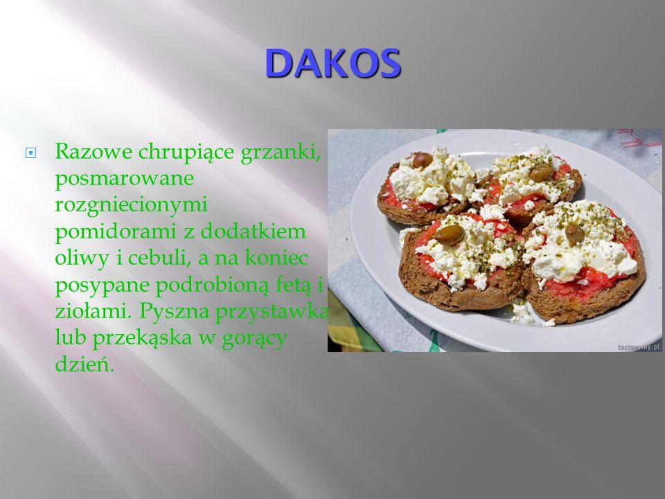 DAKOS  Razowe chrupi ą ce grzanki, posmarowane rozgniecionymi pomidorami z dodatkiem oliwy i cebuli, a na koniec posypane podrobion ą fet ą i zio ł a