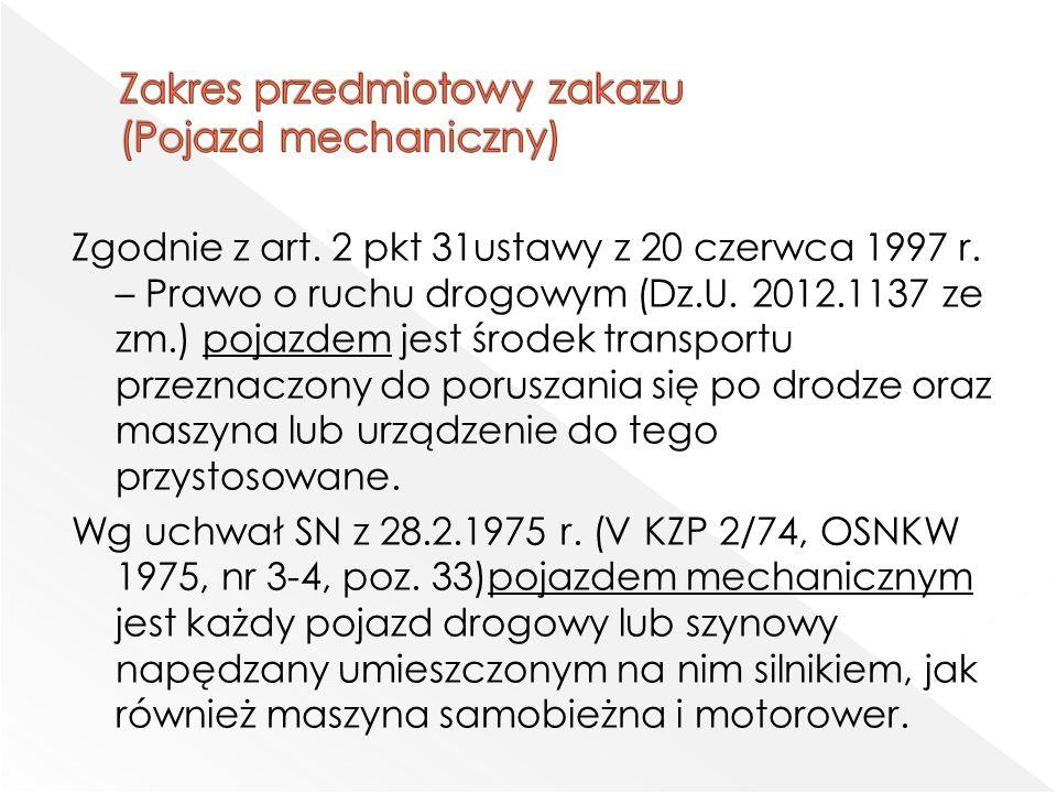Zgodnie z art. 2 pkt 31ustawy z 20 czerwca 1997 r.