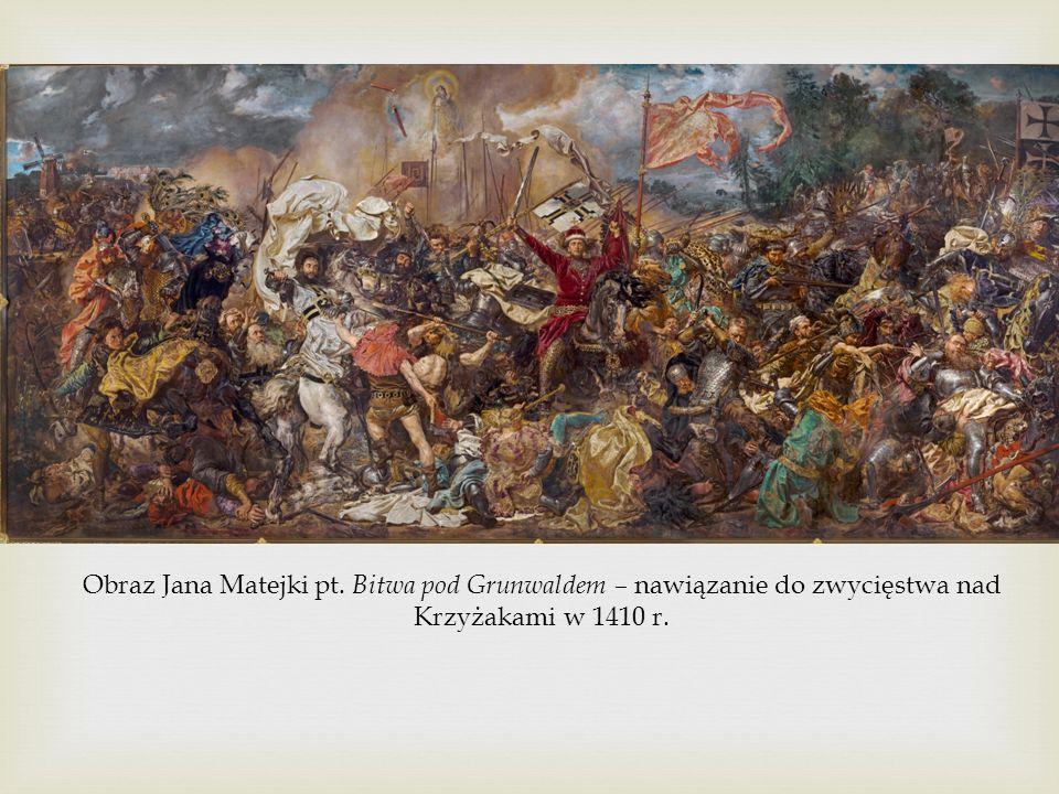Obraz Jana Matejki pt. Bitwa pod Grunwaldem – nawiązanie do zwycięstwa nad Krzyżakami w 1410 r.