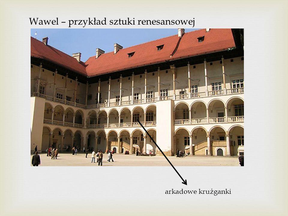 Wawel – przykład sztuki renesansowej arkadowe krużganki