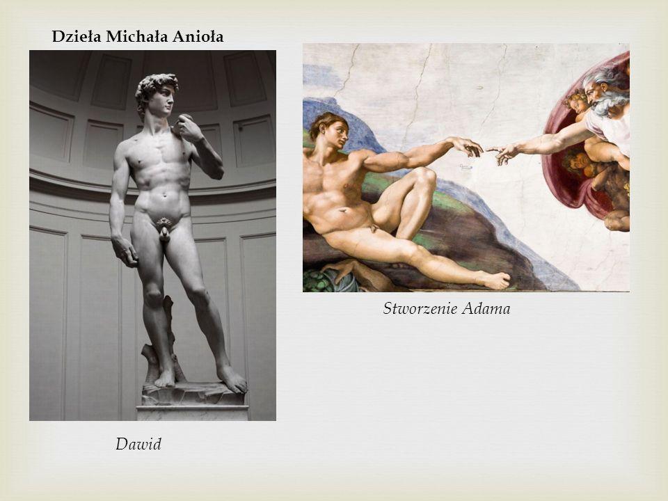 Dzieła Michała Anioła Dawid Stworzenie Adama